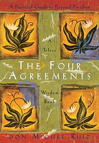 The Four Agreements: A Practical Guide to Personal Freedom (A Toltec Wisdom Book) - Claire Samuel