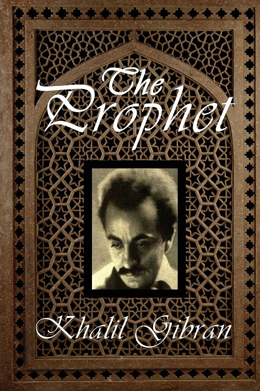 """Khalil Gibran has written the best known book, among others, called """"The Prophet"""" Claire Samuel"""
