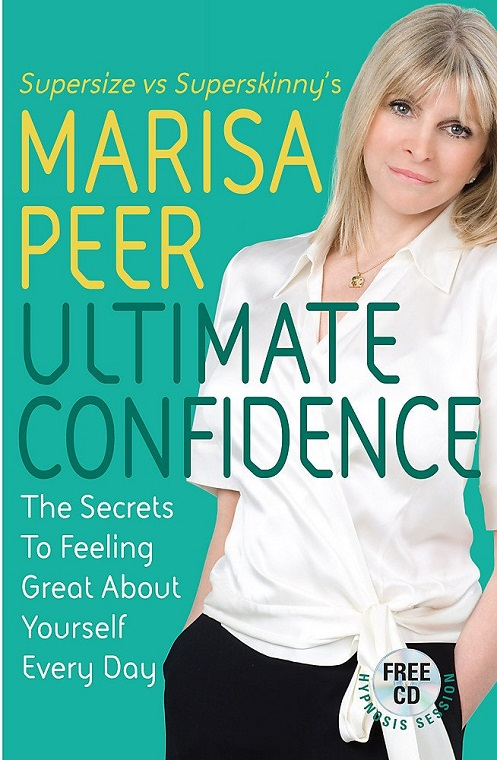 Marisa Peer Ultimate Confidence: The Secrets to Feeling Great About Yourself Every Day
