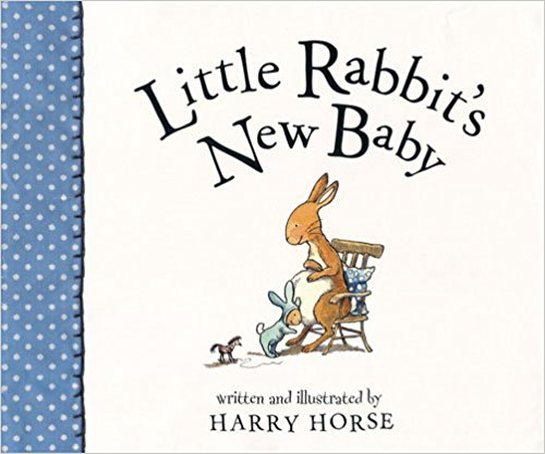 Little Rabbit's New Baby Harry Horse book