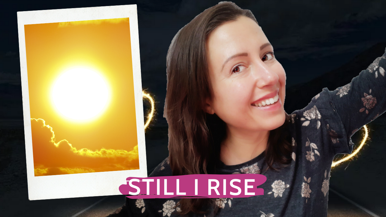 Still I rise by Maya Angelou or the most beautiful poem of the world and inspiration for all women